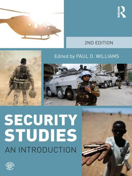 Security Studies: An Introduction By: Williams, Paul D. D.