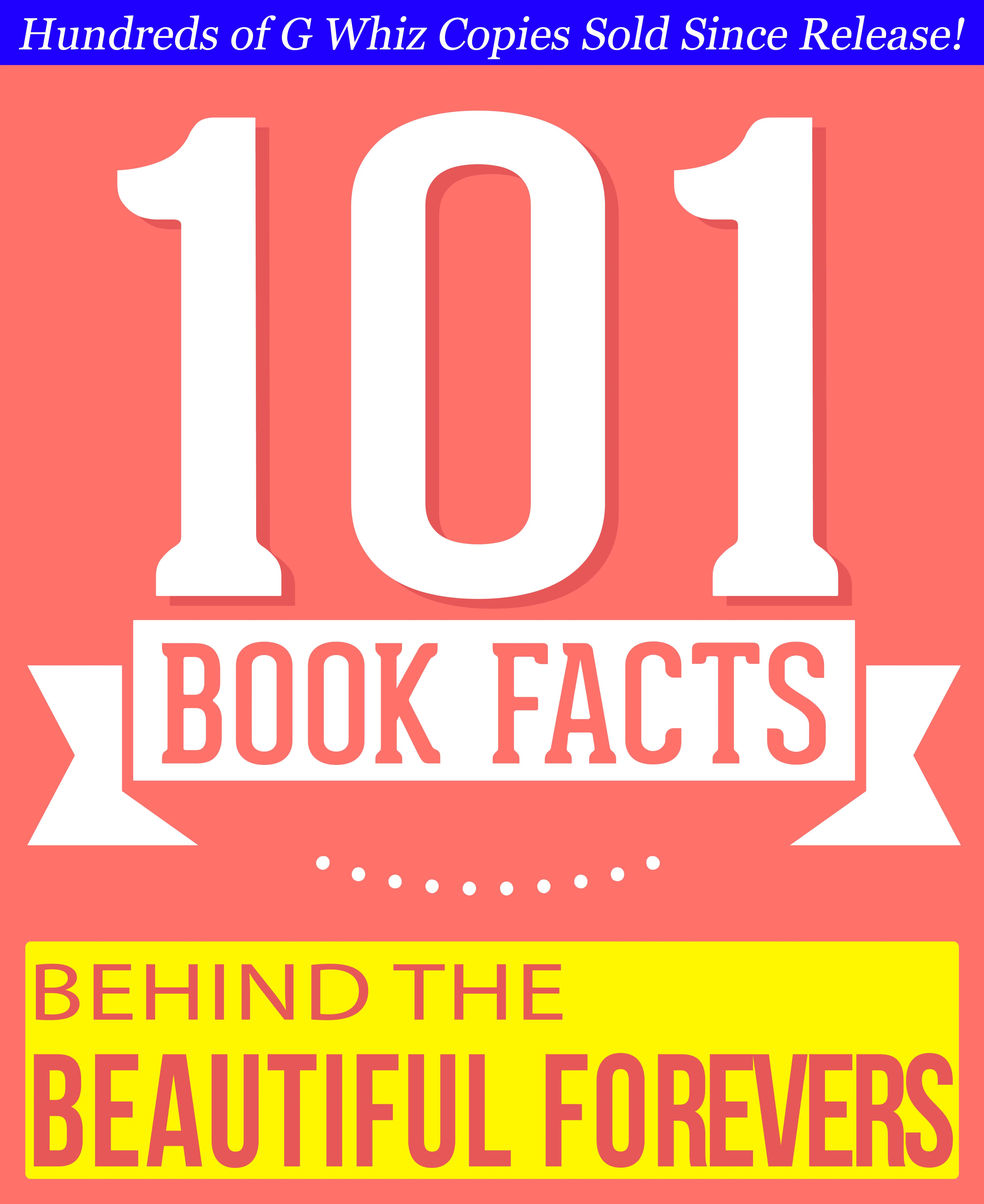 G Whiz - Behind the Beautiful Forevers  - 101 Amazing Facts You Didn't Know