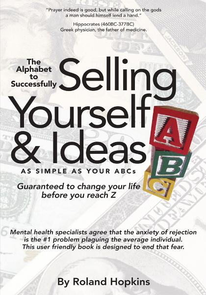 The Alphabet to Successfully Selling Yourself & Ideas