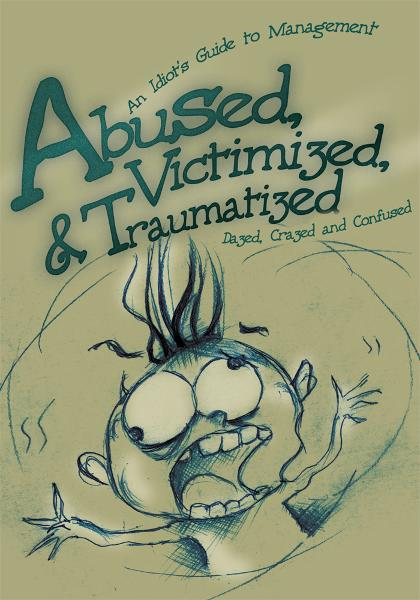 Abused, Victimized, & Traumatized