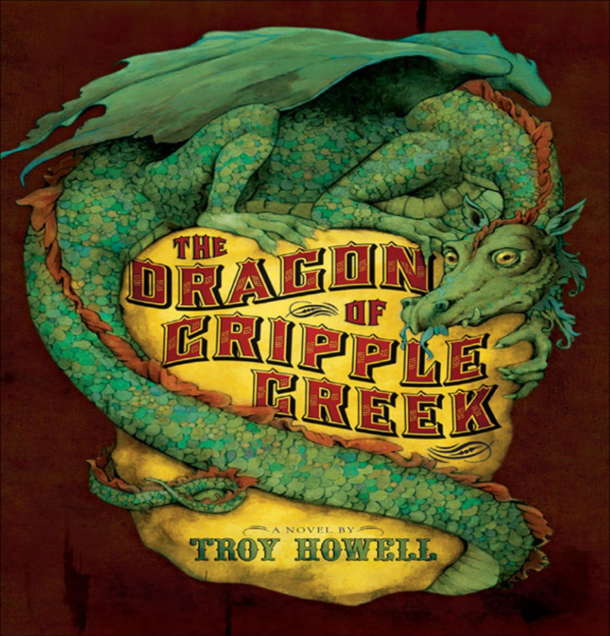The Dragon of Cripple Creek By: Troy Howell