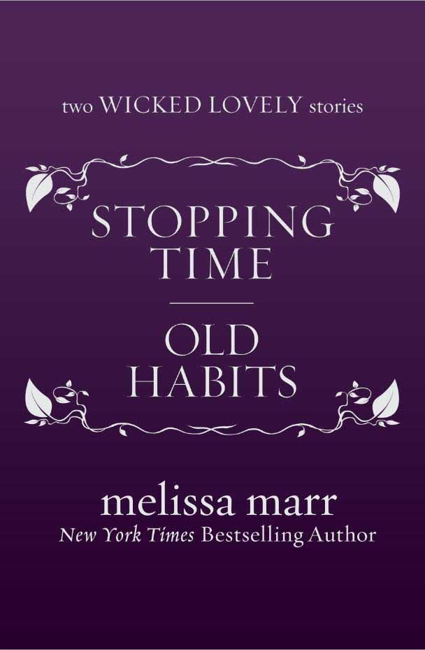 Stopping Time and Old Habits By: Melissa Marr