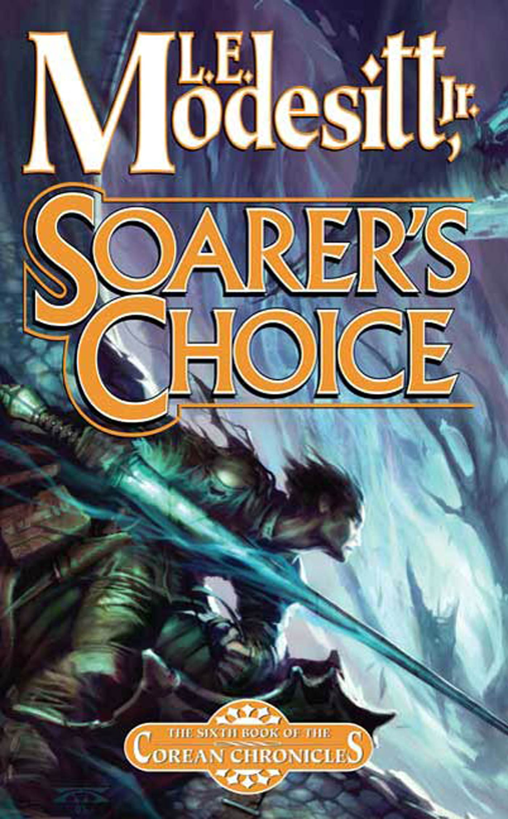 Soarer's Choice By: L. E. Modesitt