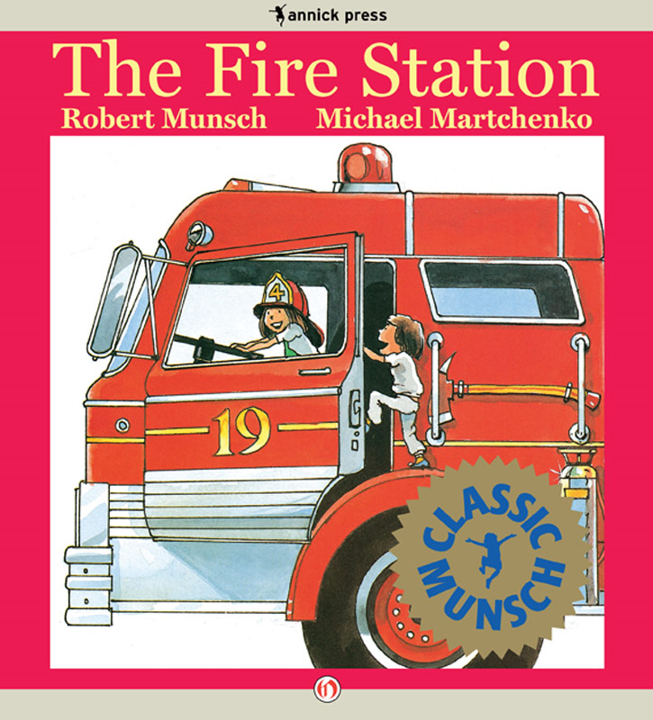 The Fire Station: Read-Aloud Edition By: Robert Munsch,Michael Martchenko