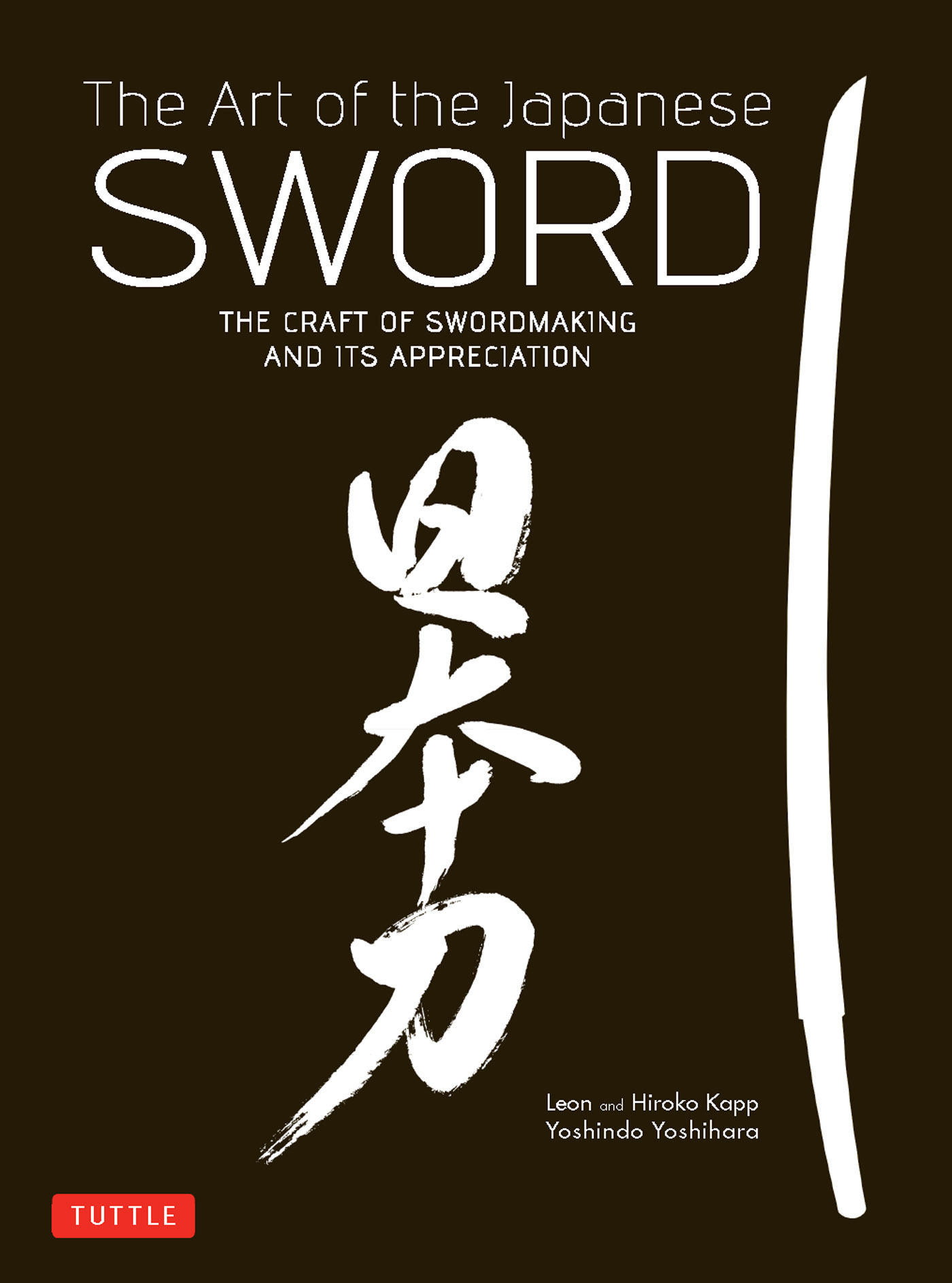 The Art of the Japanese Sword By: Hiroko Kapp,Leon Kapp,Yoshindo Yoshihara