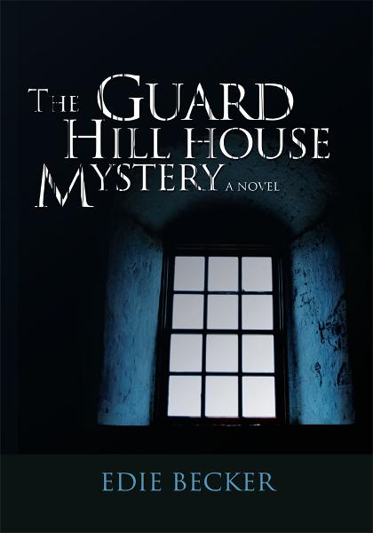 The Guard Hill House Mystery By: Edie Becker