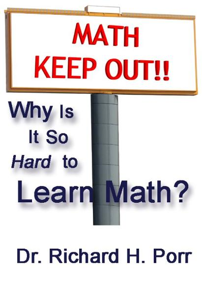 Why Is It So Hard To Learn Math? By: Richard Porr