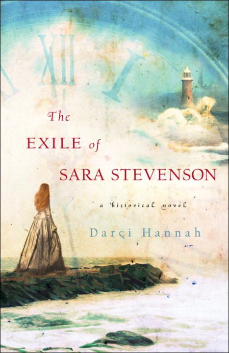 The Exile of Sara Stevenson By: Darci Hannah