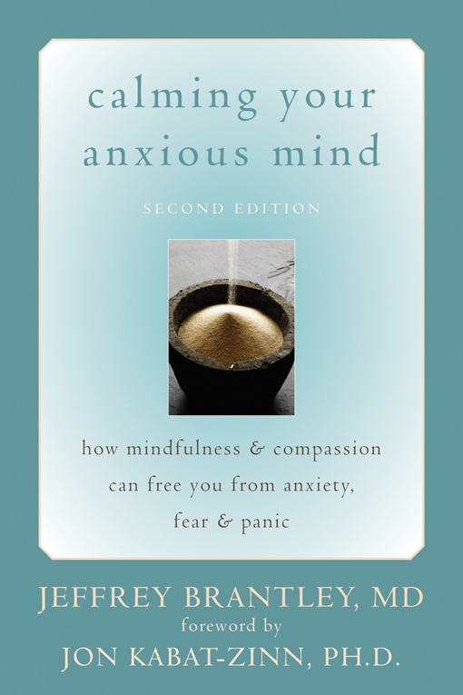 Calming Your Anxious Mind By: Jeffrey Brantley, MD