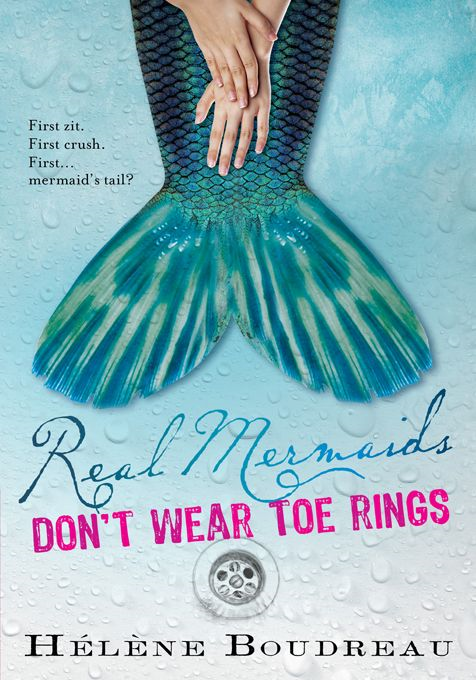Real Mermaids Don't Wear Toe Rings By: Helene Boudreau