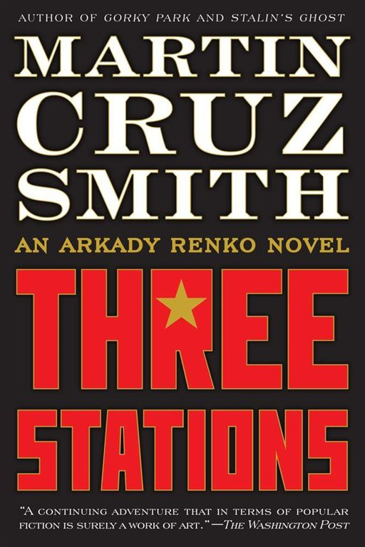 Three Stations By: Martin Cruz Smith
