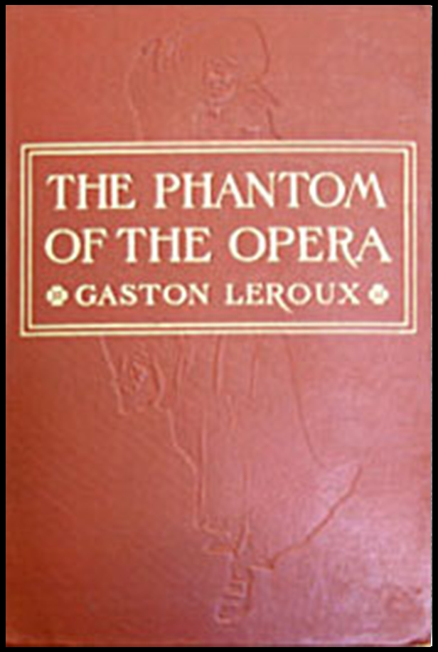 The Phantom of the Opera By: Gaston Leroux