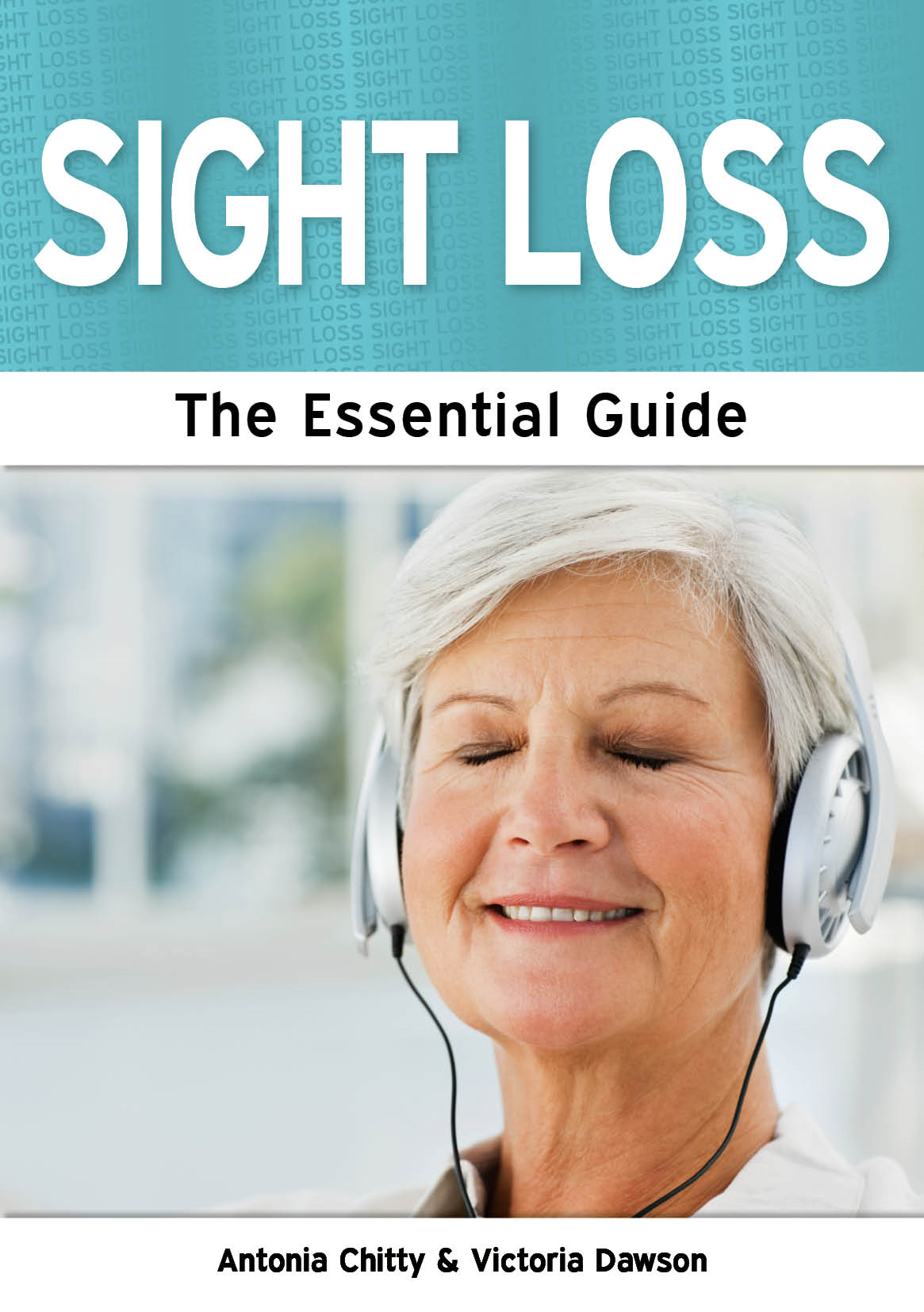 Sight Loss: The Essential Guide
