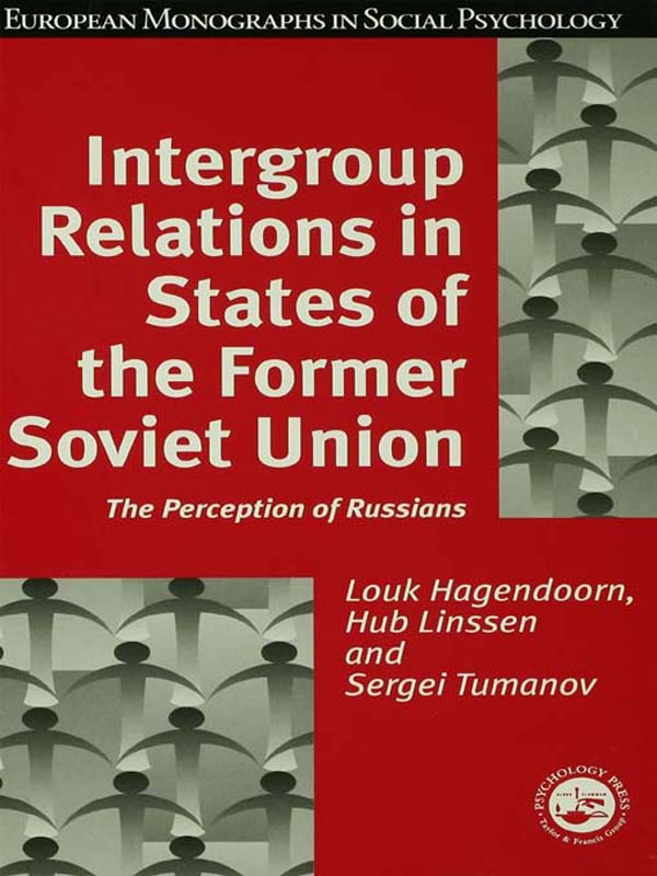 Intergroup Relations in States of the Former Soviet Union The Perception of Russians