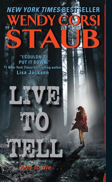 Live to Tell By: Wendy Corsi Staub