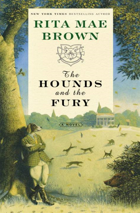 The Hounds and the Fury By: Rita Mae Brown