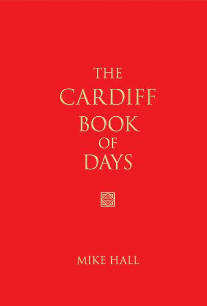 The Cardiff Book of Days By: Mike Hall