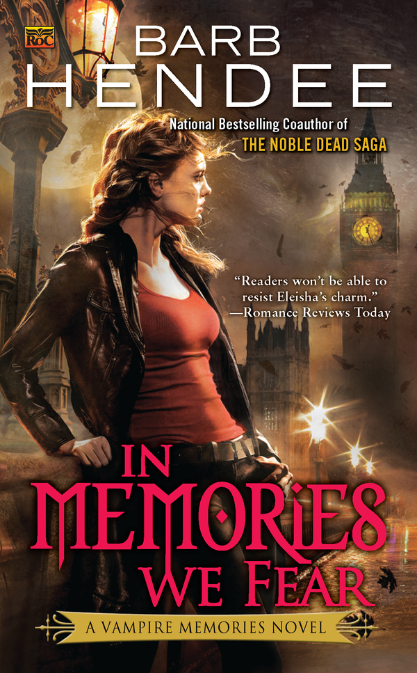 In Memories We Fear: A Vampire Memories Novel By: Barb Hendee
