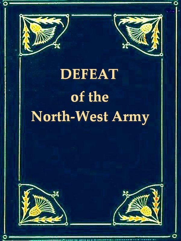 Narrative of the Suffering and Defeat of the North-Western Army under General Winchester