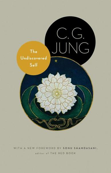 The Undiscovered Self By: C. G. Jung