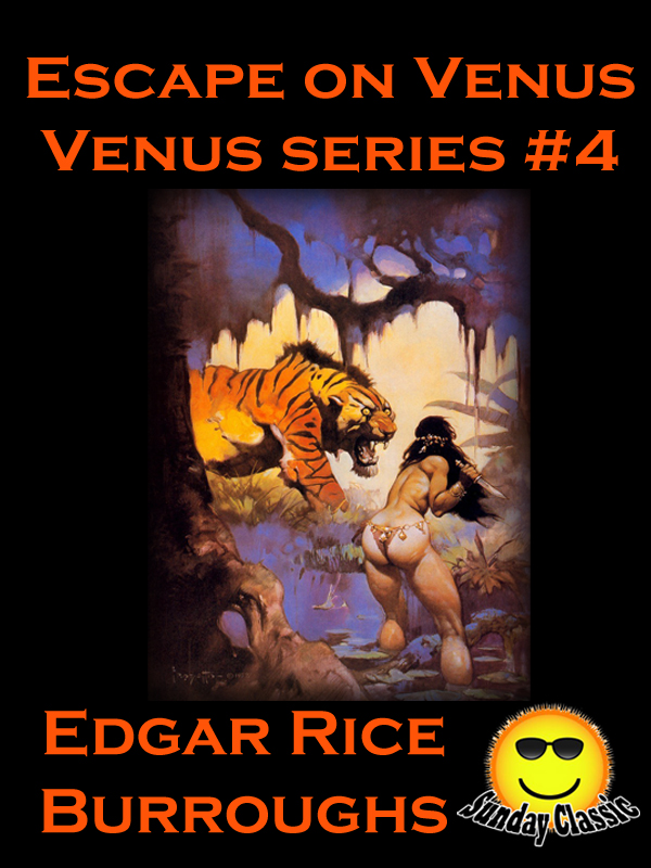 Escape on Venus: Venus #4 (Venus Series)(Illustrated)(Sunday Classic)