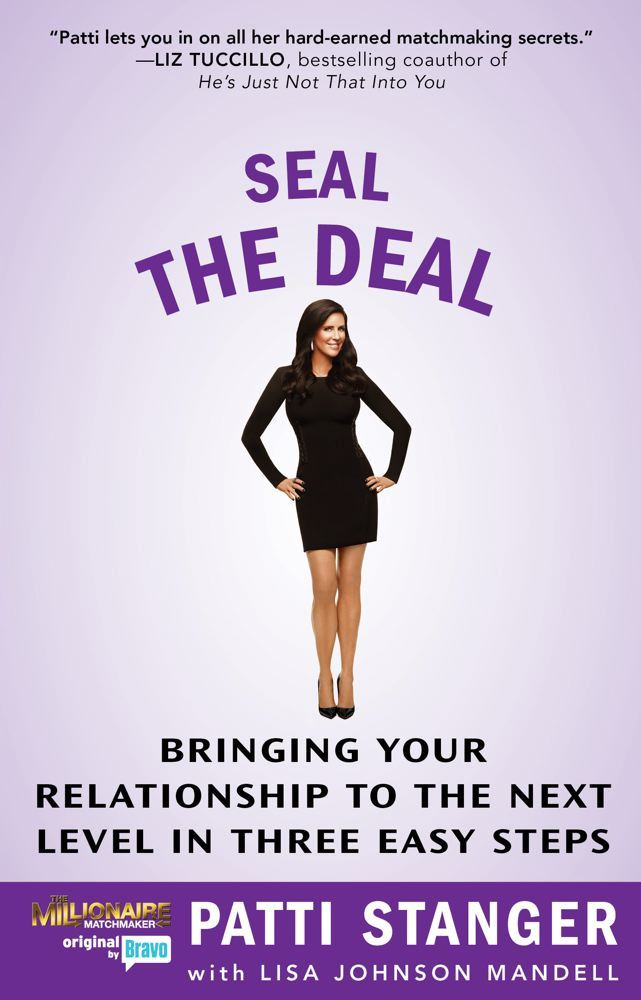 Seal the Deal By: Patti Stanger