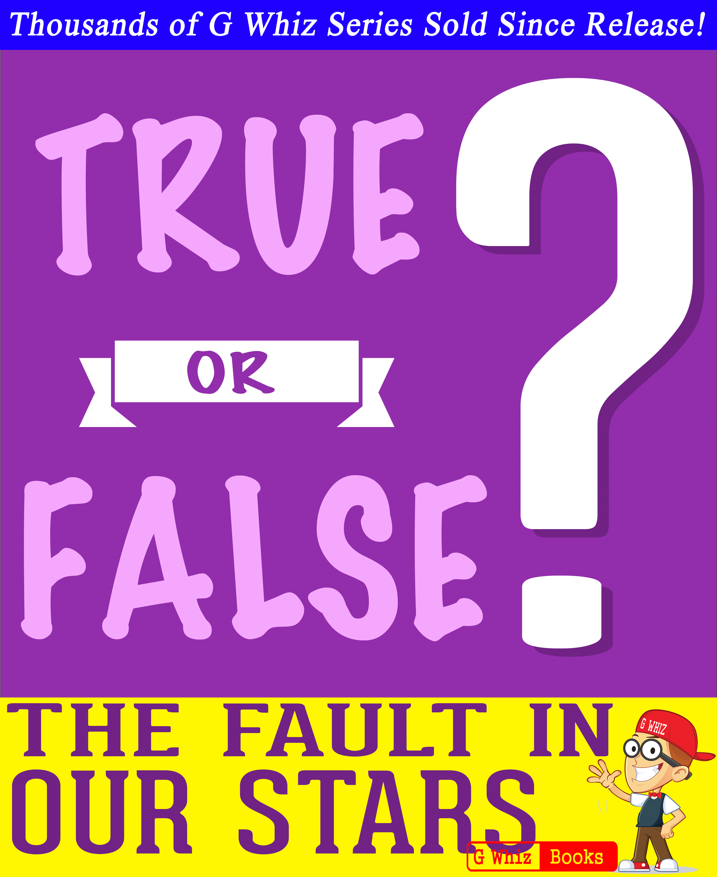 G Whiz - The Fault in Our Stars - True or False? G Whiz Quiz Game Book