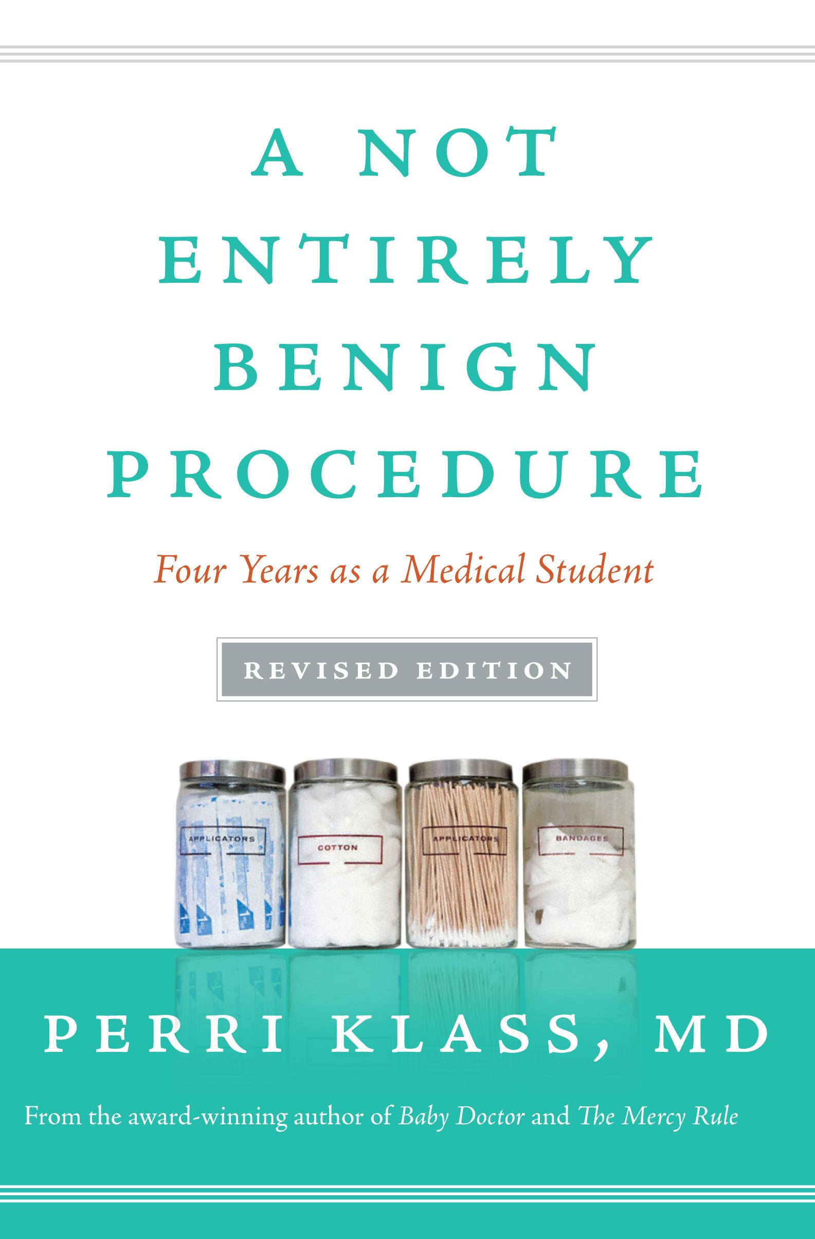Not Entirely Benign Procedure, Revised Edition By: Perri Klass