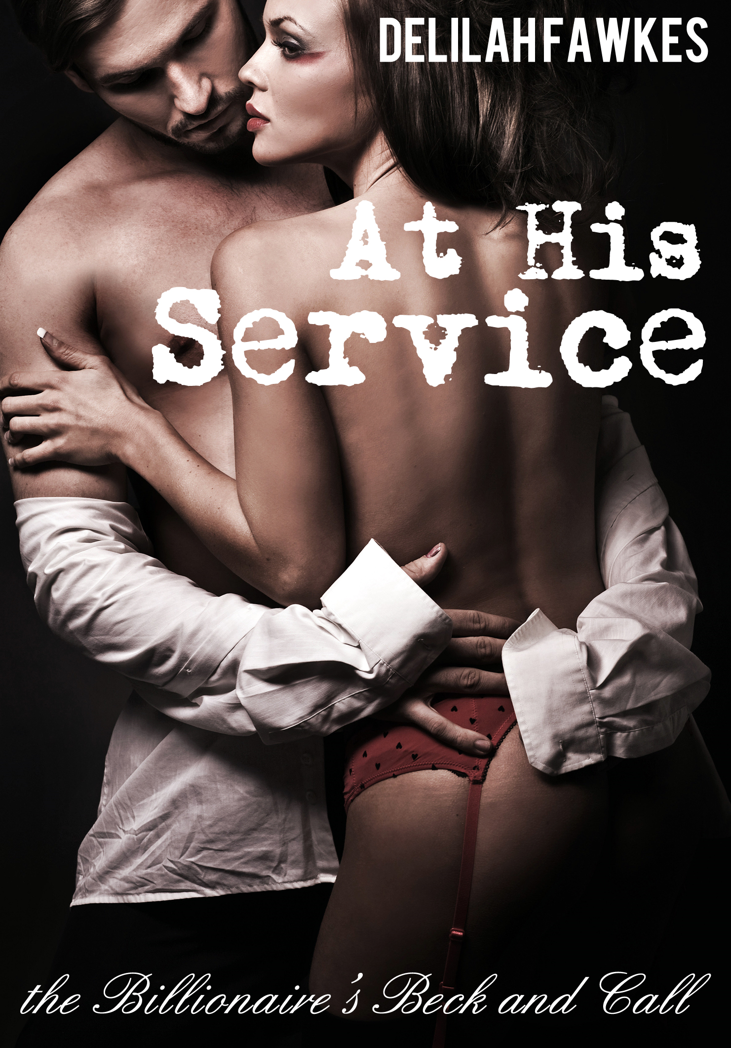 At His Service: The Billionaire's Beck and Call By: Delilah Fawkes