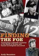 download Finding the Foe: Outstanding Mysteries of the Battle of Britain and Beyond Investigated and Solved book