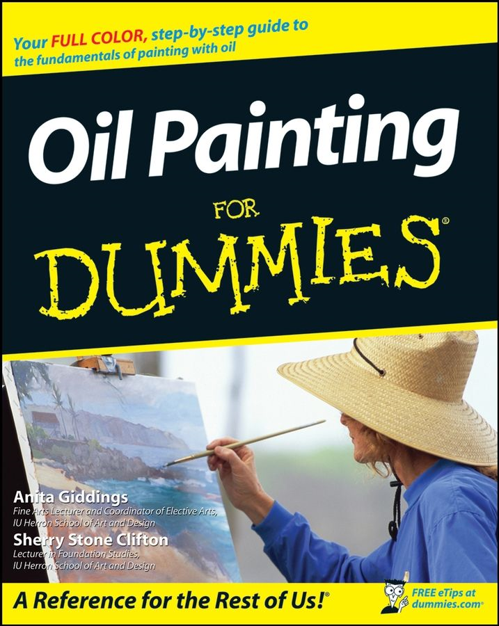Oil Painting For Dummies By: Anita Marie Giddings,Sherry Stone Clifton