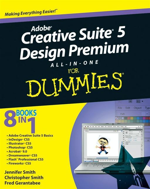 Adobe Creative Suite 5 Design Premium All-in-One For Dummies By: Christopher Smith,Fred Gerantabee,Jennifer Smith