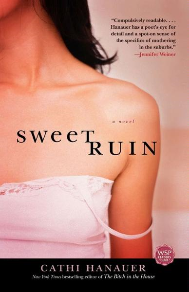 Sweet Ruin By: Cathi Hanauer