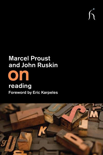 On Reading By: Damion Searls,Eric Karpeles,John Ruskin,Marcel Proust