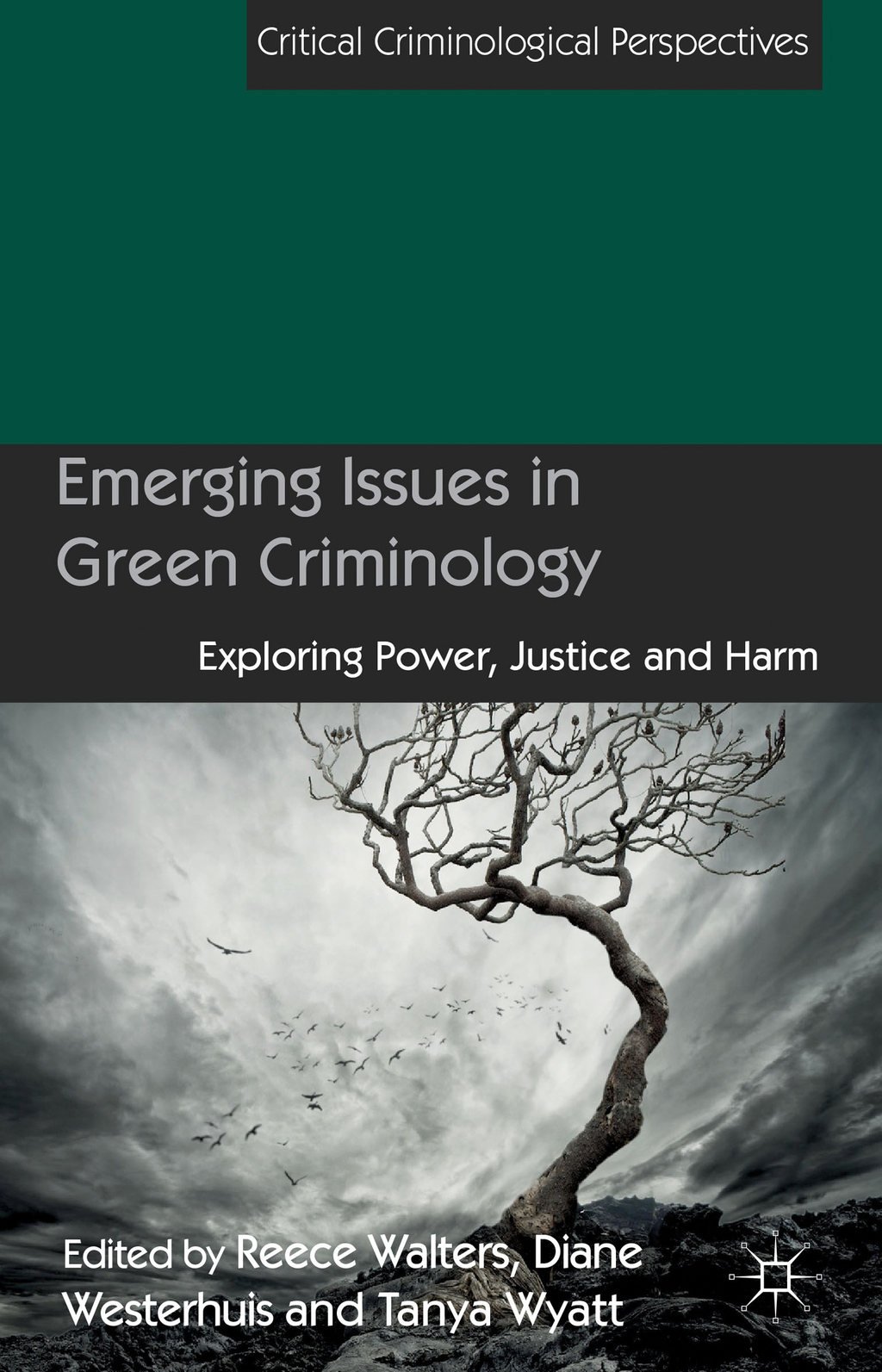 Emerging Issues in Green Criminology Exploring Power,  Justice and Harm