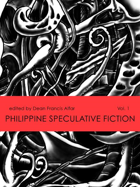 Philippine Speculative Fiction Volume 1 By: Dean Alfar (editor)