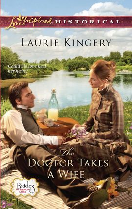 The Doctor Takes a Wife By: Laurie Kingery