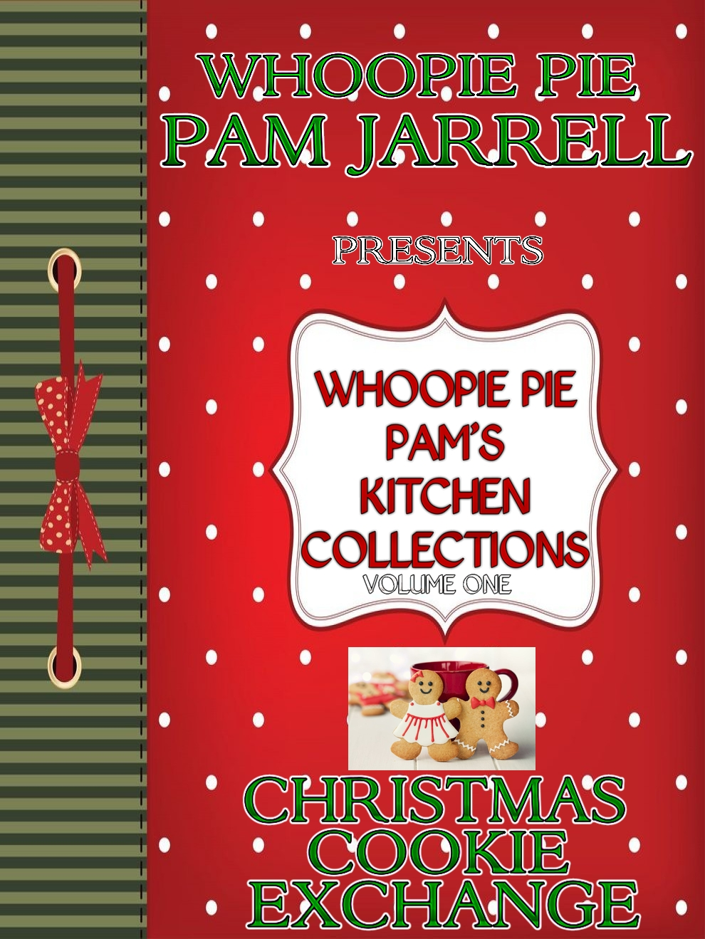 Whoopie Pie Pam's Kitchen Collections - Volume 1 - Christmas Cookie Exchange By: Whoopie Pie Pam Jarrell