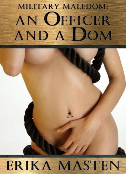Military Maledom: An Officer And A Dom