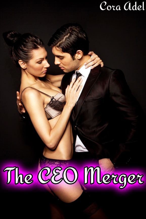 The CEO Merger (Billionaire Breeding Gangbang) By: Cora Adel