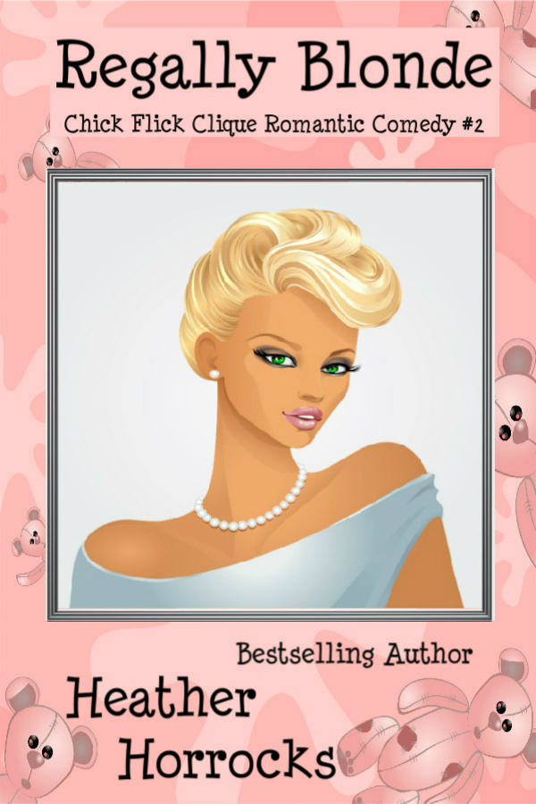 Regally Blonde (Chick Flick Clique Romantic Comedy #2)