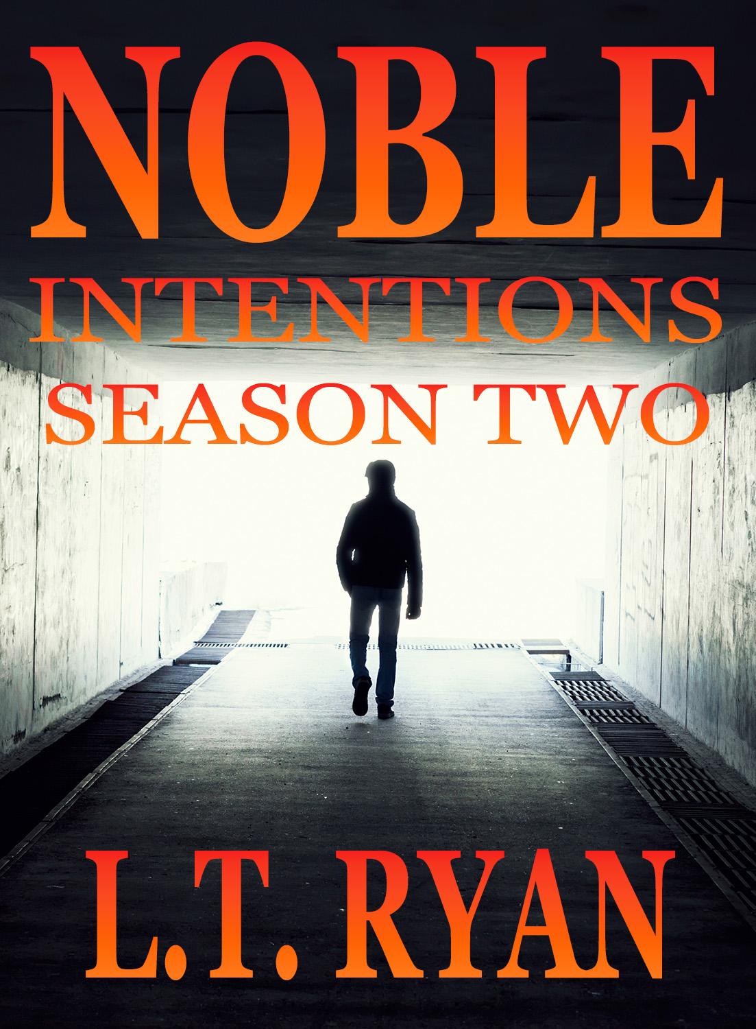 Noble Intentions: Season Two (Episodes 6-10) By: L.T. Ryan