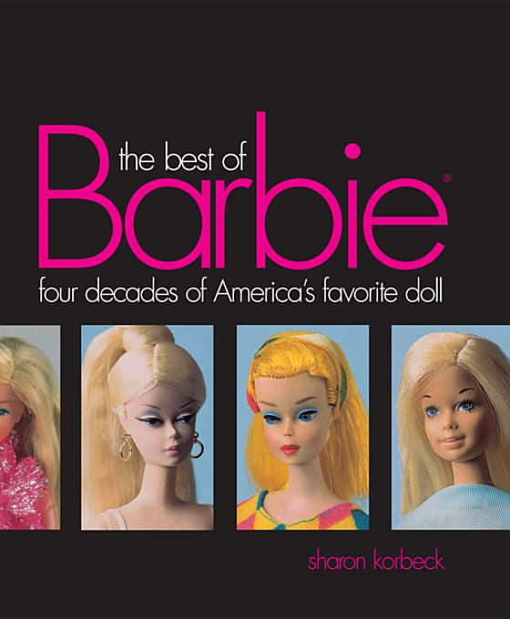 Best of Barbie By: Korbeck, Sharon