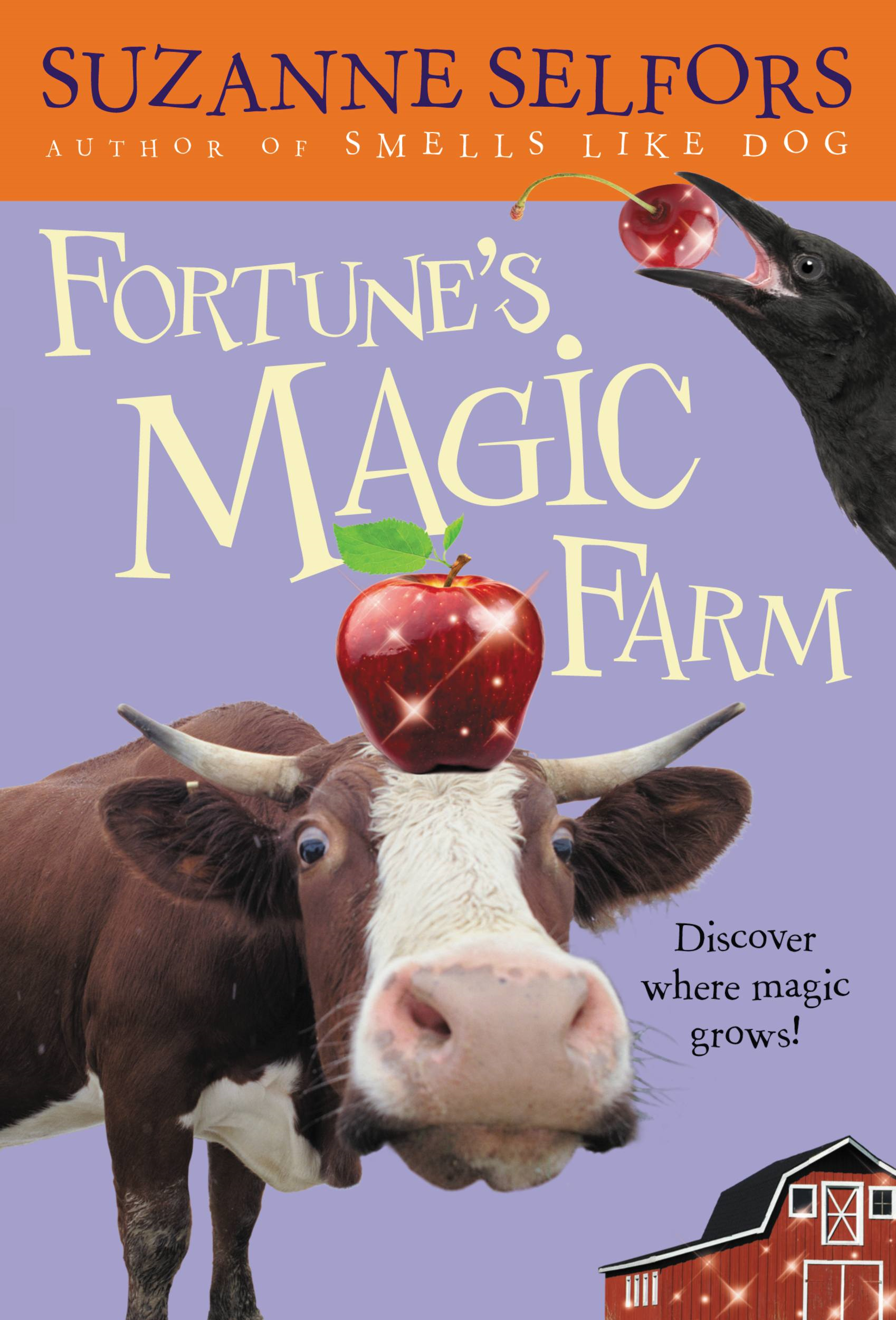 Fortune's Magic Farm By: Suzanne Selfors