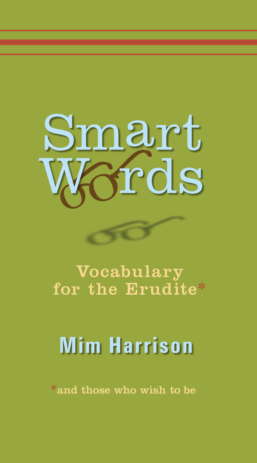 Smart Words: Vocabulary for the Erudite