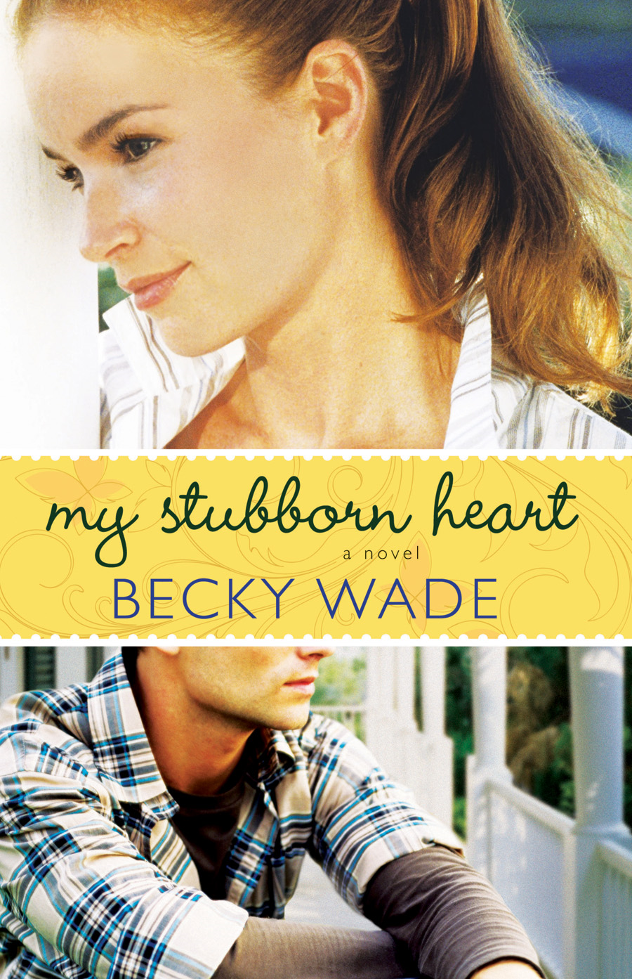 My Stubborn Heart By: Becky Wade