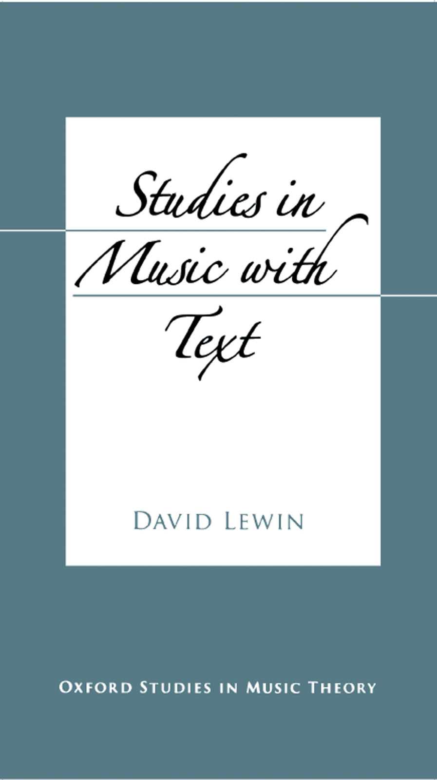 Studies in Music with Text By: David Lewin