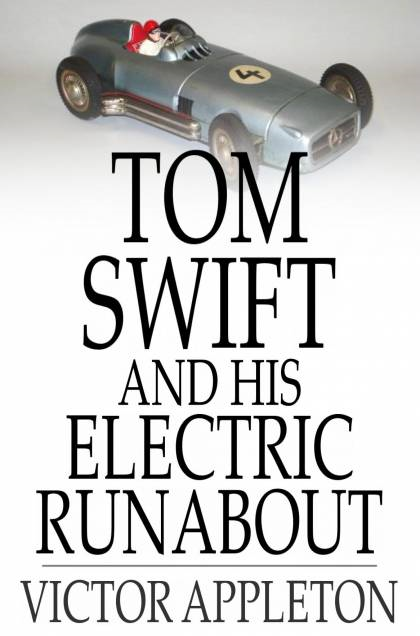 Cover Image: Tom Swift And His Electric Runabout: Or, The Speediest Car On The Road