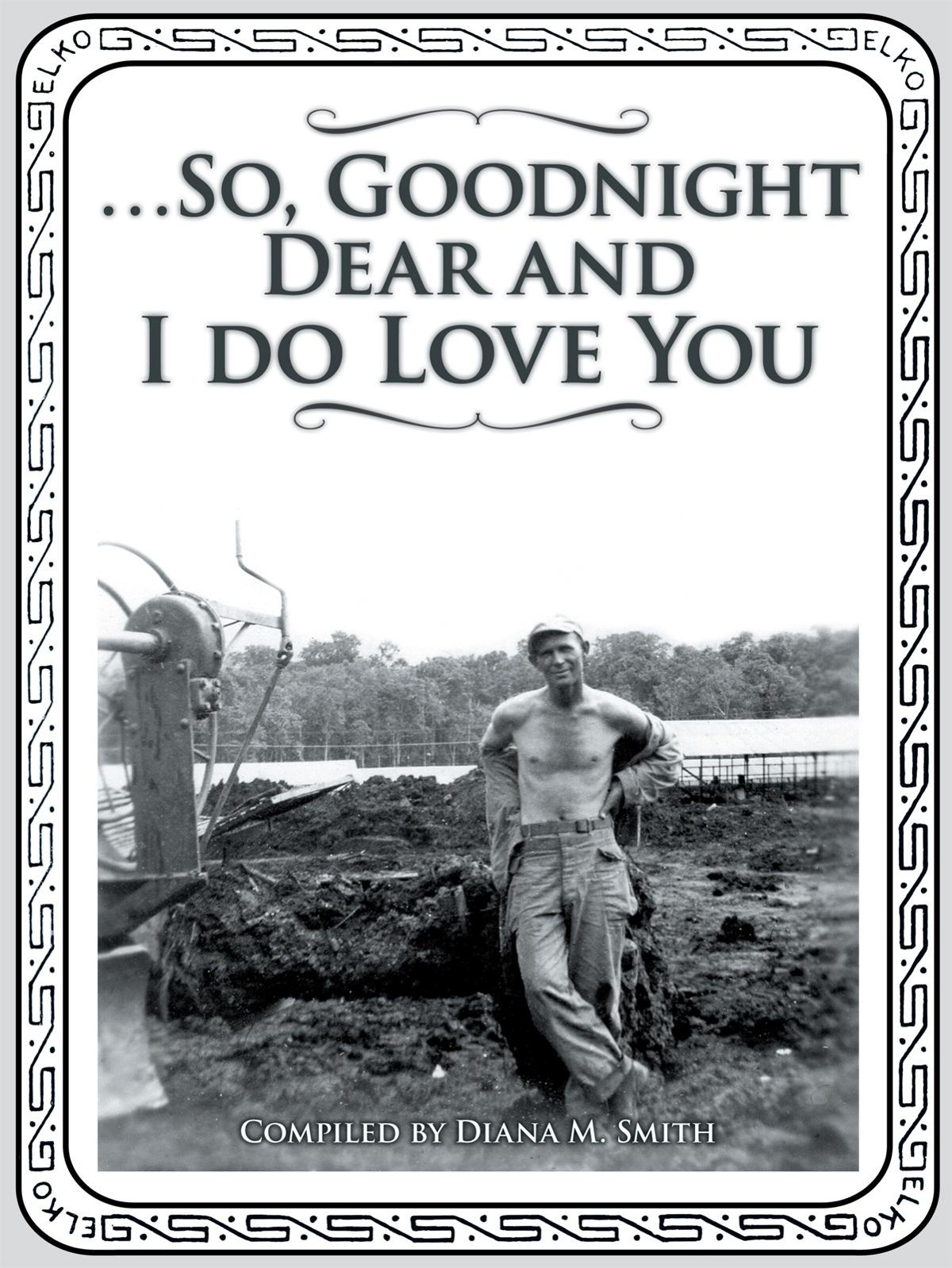…So, Goodnight Dear and I do Love You
