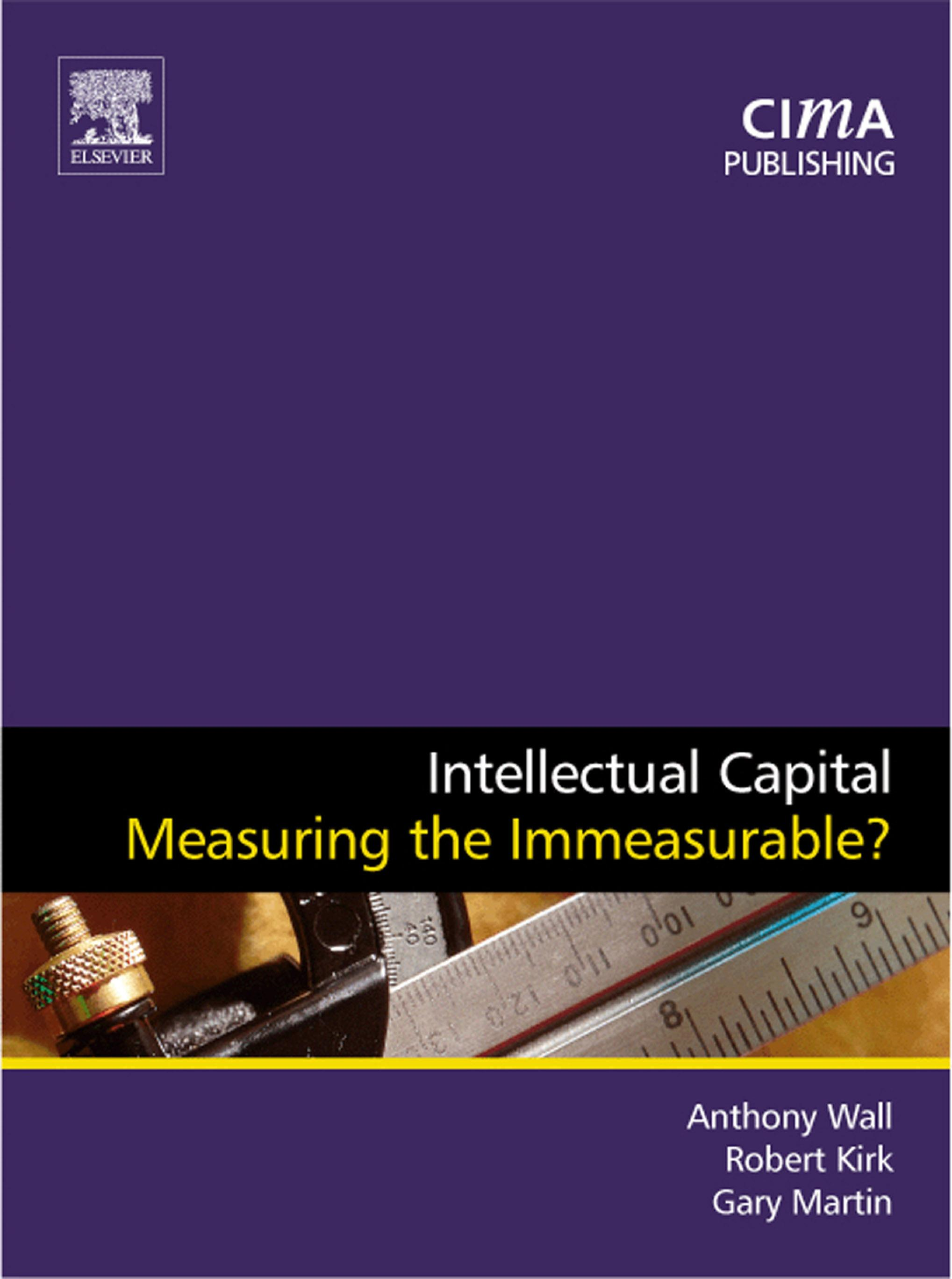 Intellectual Capital: Measuring the Immeasurable?
